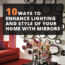 10 Ways to Enhance Lighting and Style Of Your Home With Mirrors