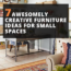 7 Awesomely Creative Furniture Ideas For Small Spaces