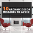 10 Archaic Decor Mistakes To Avoid