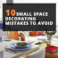 10 Small Space Decorating Mistakes To Avoid