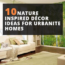 10 Nature Inspired Home Décor Ideas For Urbanite Homes