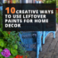 10 Creative Ways To Use Leftover Paint For Home Decor