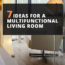 7 Ideas For A Multifunctional Living Room