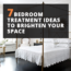 7 Bedroom Treatment Ideas To Brighten Your Space