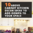 10 Above Cabinet Kitchen Decor Ideas To Add Oomph To Your Space