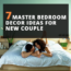 7 Master Bedroom Decor Ideas For New Couples