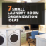 7 Small Laundry Room Organization Ideas