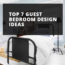 Top 7 Guest Bedroom Design Ideas
