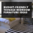 Budget-Friendly Teenage Bedroom Furniture Ideas