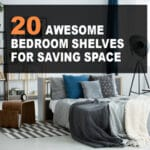 20 Awesome Bedroom Shelves for Saving Space
