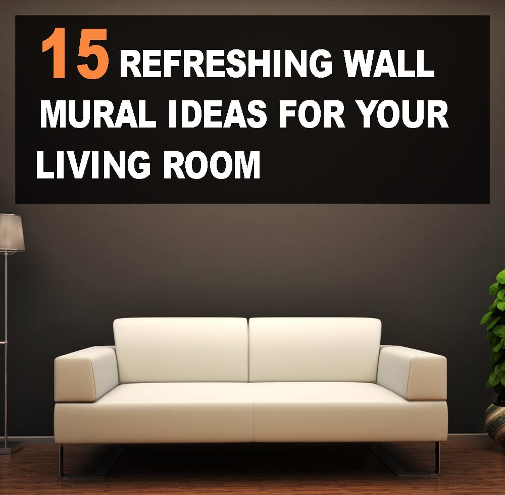 15 Refreshing Wall Mural Ideas For Your Living Room-