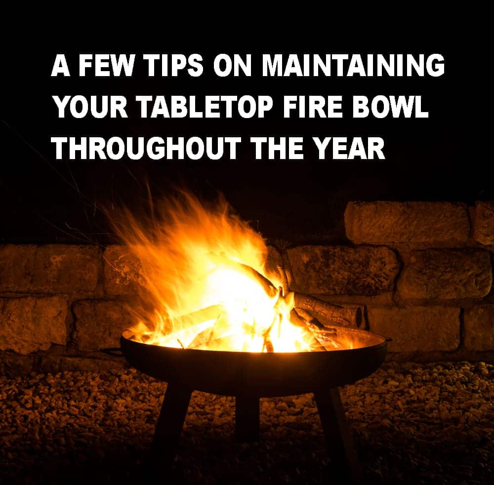 Maintaining Your Tabletop Fire Bowl